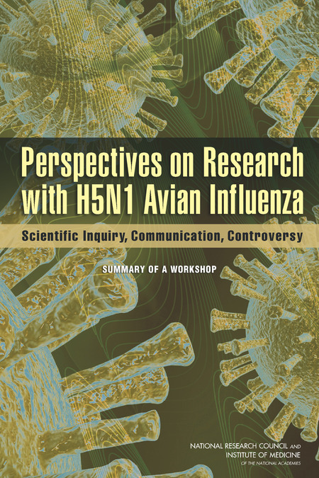 Perspectives on Research with H5N1 Avian Influenza: Scientific Inquiry, Communication, Controversy